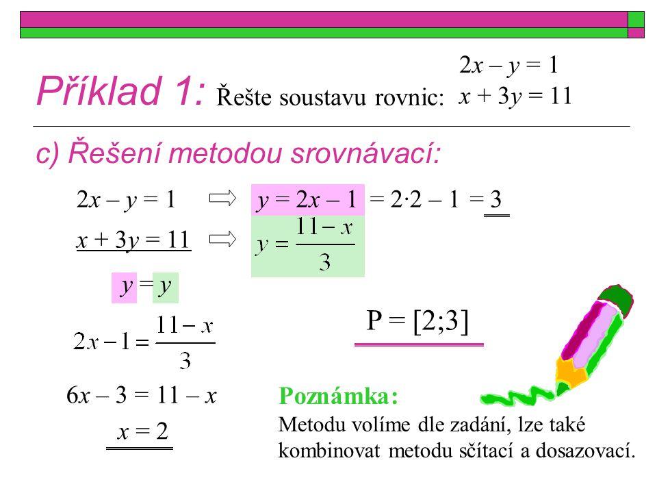 Příklad 1: c) Řešení metodou srovnávací: P = [2;3] 2x – y = 1
